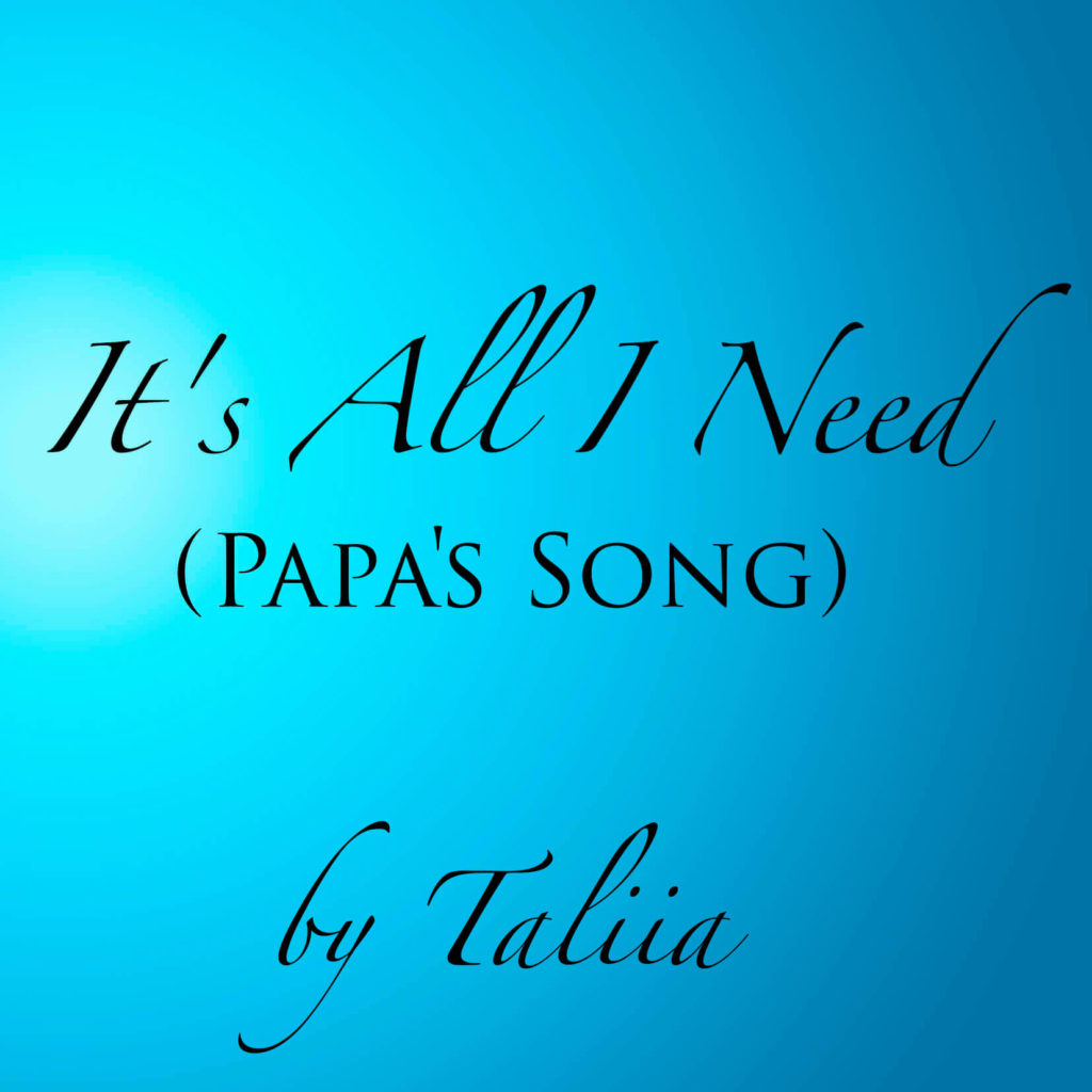It's All I Need (Papa's Song) на YouTube