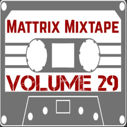"""Change Your Scenery"" on Mattrix Mixtape: Volume 29"